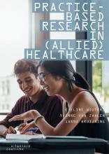 Janna Bruijning Eveline Wouters  Yvonne van Zaalen, Practice-based research in (allied) health care