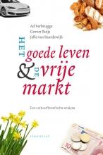 Ad  Verbrugge, Govert  Buijs, Jelle van Baardewijk Het goede leven & de vrije markt