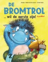 Barbara van den Speulhof Aprilkind, De bromtrol...wil de eerste zijn!