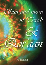 Ivo  Phinaud Sun and moon in Torah & Qor`aan