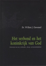 Willem J. Ouweneel , Het verbond en het koninkrijk van God