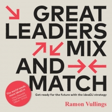 Ramon Vullings , Great leaders mix and match