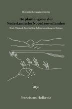 H.C. van Hall Franciscus Holkema, De plantengroei der Nederlandsche Noordzee-eilanden