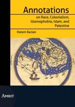 Hatem Bazian , Annotations on Race, Colonialism, Islamofobia, Islam and Palestine