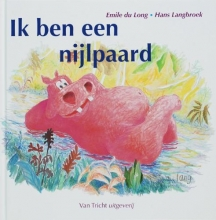 T. Esmeijer E. du Long, Ik ben een nijlpaard