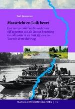 Paul Bronzwaer , Maastricht en Luik bezet