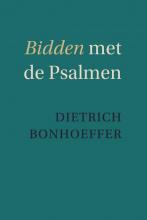 Dietrich Bonhoeffer , Bidden met de Psalmen
