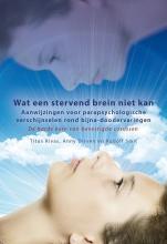 Rudolf Smit Titus Rivas  Anny Dirven, Wat een stervend brein niet kan