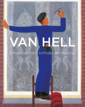 Johan  van Hell, Koosje  Hofman, Tineke  Reijnders, Bart  de Cort Johan Van Hell 1889-1952