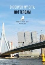 Guido Leurs , Discover my city, Rotterdam