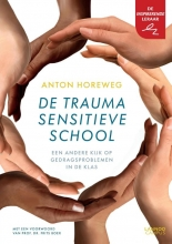 Anton Horeweg , De traumasensitieve school