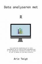 Arie Twigt Data analyseren met R