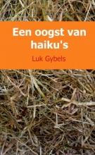 Luk  Gybels Een oogst van haiku`s