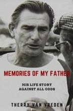 Therry  Van Vreden Memories of my Father