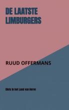 Ruud Offermans , De laatste Limburgers