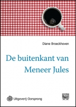 Diane  Broeckhoven De buitenkant van meneer Jules - grote letter uitgave