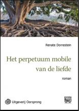 Renate  Dorrestein Het perpetuum mobile van de liefde - grote letter uitgave