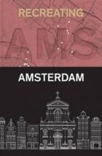 Fred Feddes , Recreating Amsterdam