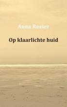 Anna  Rozier Op klaarlichte huid