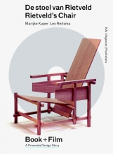 Marijke  Kuper, Lex  Reitsma Premsela Design Stories De stoel van Rietveld Rietveld`s Chair