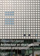 Herman  Hertzberger Architectuur en structuralisme