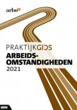, Praktijkgids Arbeidsomstandigheden 2021