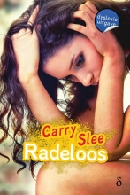 Carry Slee , Radeloos