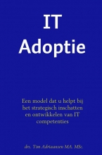 Drs. Tim Adriaansen MA. MSc. , IT Adoptie