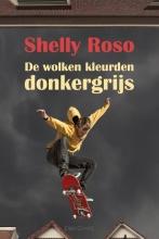 Shelly Roso , De wolken kleurden donkergrijs