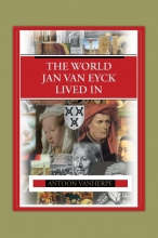 Antoon Vanherpe , The world Jan van Eyck lived in