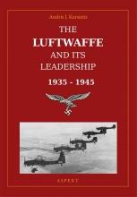 Andris J. Kursietis , The Luftwaffe and its leadership 1935-1945