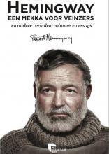Ernest  Hemingway Literaire meesters Een mekka voor veinzers
