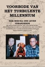 Ferry  Schwab Voorbode van het turbulente millenniumHoe Micha ons leven veranderde