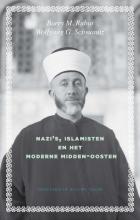 Barry  Rubin, Wolfgang G.  Schwartz Nazi`s, islamisten en het moderne Midden-Oosten