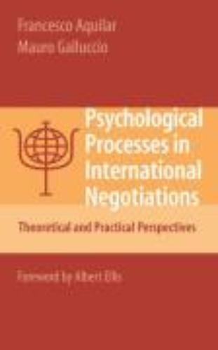 Francesco Aquilar,   Mauro Galluccio,Psychological Processes in International Negotiations