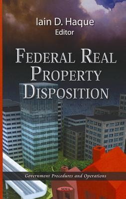 Iain D. Haque,Federal Real Property Disposition