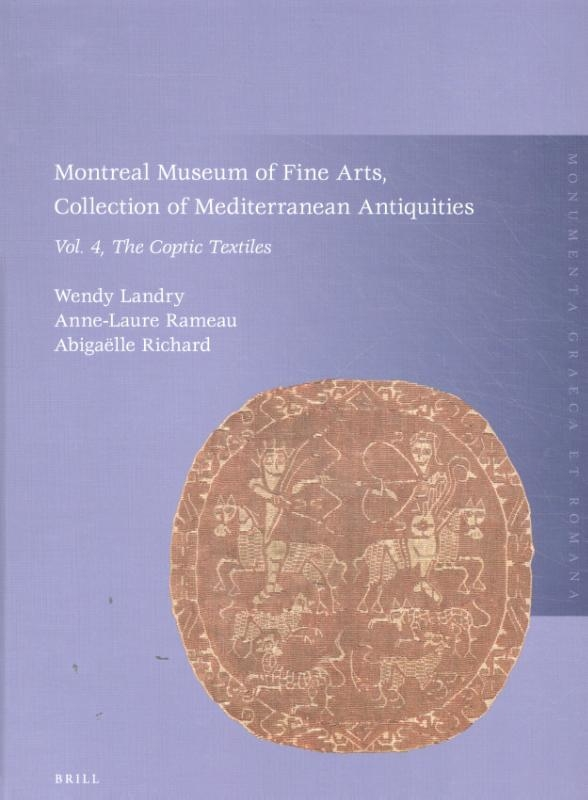 ,Montreal Museum of Fine Arts, Collection of Mediterranean Antiquities Vol. 4: The Coptic Textiles