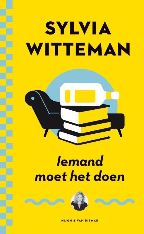 Sylvia Witteman,Iemand moet het doen