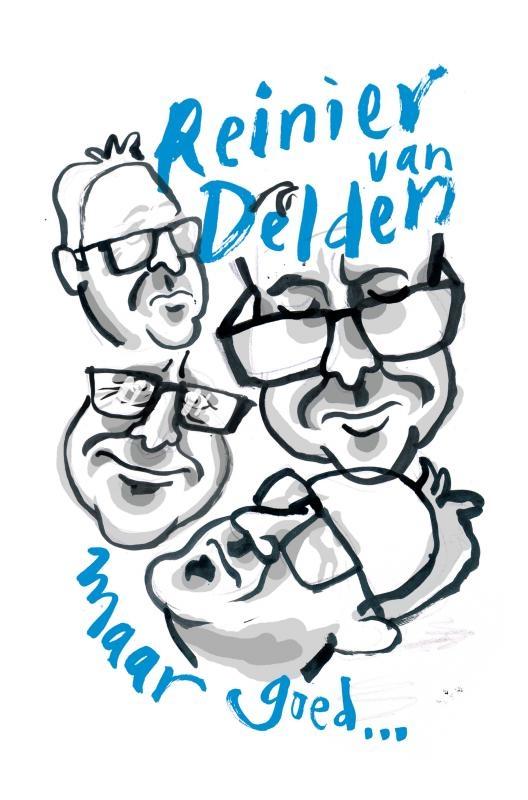 Reinier van Delden,Maar goed ...