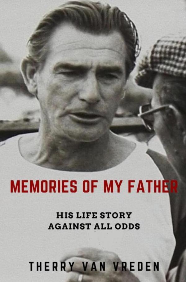Therry Van Vreden,Memories of my Father