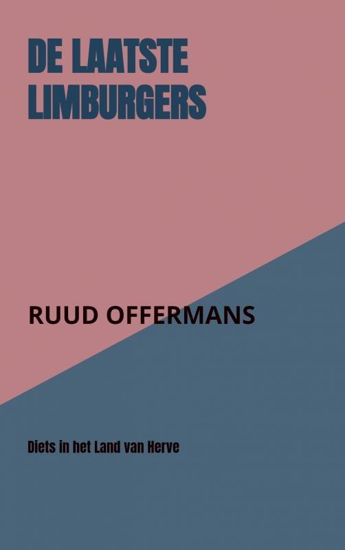 Ruud Offermans,De laatste Limburgers