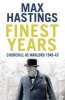 Hastings, Max,Finest Years