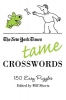 New York Times                ,  Shortz, Will,The New York Times Tame Crosswords