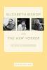 Bishop, Elizabeth,Elizabeth Bishop and the New Yorker