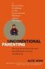 Kohn, Alfie,Unconditional Parenting