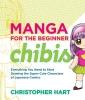 Hart, Christopher,Manga for the Beginner Chibis