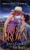 Brown, Carolyn,Just a Cowboy and His Baby