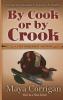 Corrigan, Maya,By Cook or By Crook