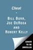 Burr, Bill,   Kelly, Robert,   Derosa, Joe,Cheat