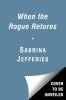Jeffries, Sabrina,When the Rogue Returns